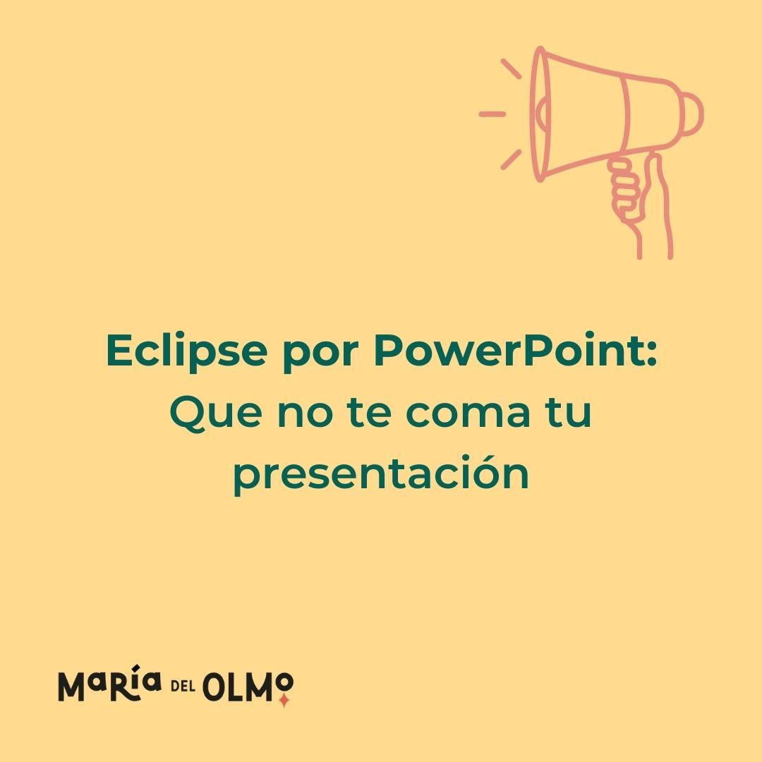 Portada_Eclipse por Power Point: Que no te coma tu presentación